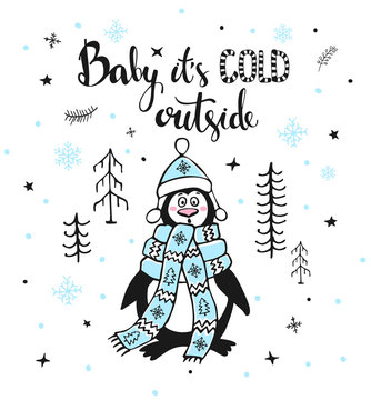 winter greeting card with cute funny freezing outside in forest penguin and handwritten quote baby its cold outside