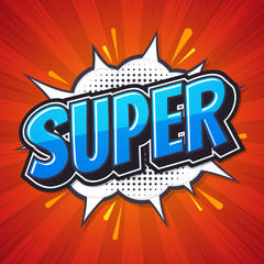 Super, Font expression pop art. Comic speech bubble. Vector illustration