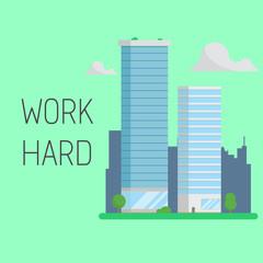 Work hard concept. Skyscraper business building. Modern office company cityscape