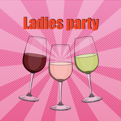 Vector illustration poster ladies party. Glasses of wine in pop art style. Cheers! Pop art dotted halftone background.