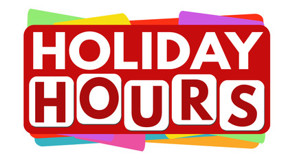 Holiday hours banner or label for business promotion
