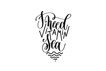 Poster Positive Typography I need vitamin sea black and white hand lettering positive quote