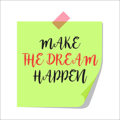 Make the dream happen paper note