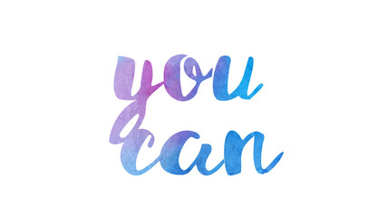 you can watercolor hand written text positive quote inspiration typography design