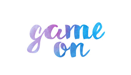 game on watercolor hand written text positive quote inspiration typography design