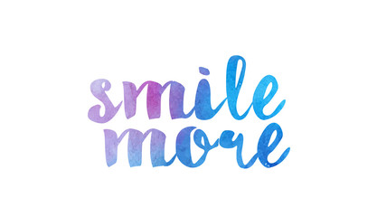 smile more watercolor hand written text positive quote inspiration typography design