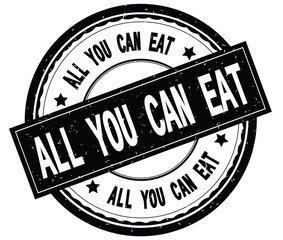 ALL YOU CAN EAT written text on black round rubber stamp.