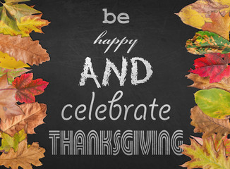 Be happy and celebrate thanksgivinglike design poster with autumn leaves