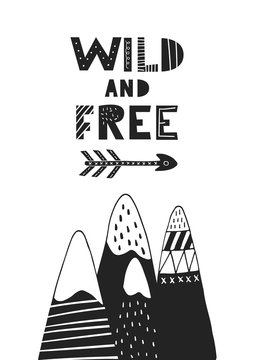 Wild and free - hand drawn nursery poster with cartoon mountains and lettering in scandinavian style.