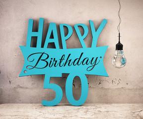 Happy Birthday 50 Schriftzug an Wadn gestellt