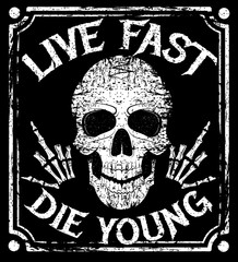 Live fast die young vector grunge design with human skull