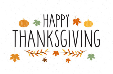 Happy Thanksgiving handwritten text. Hand lettering with leafs and pumpkin. Vector illustration.