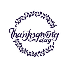 Hand drawn Thanksgiving Day text with wreath. Lettering for Thanksgiving logo, badge, postcard, poster, banner, web. Vector illustration for your artwork. Isolated on textured background.