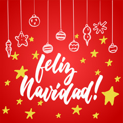 Feliz Navidad - lettering Christmas and New Year holiday calligraphy phrase on Spanish isolated on the background. Fun brush ink typography for photo overlays, t-shirt print, flyer, poster design.