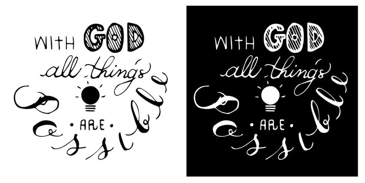 Christianity calligraphy bible verse with God all thing are possible in black and white color theme.