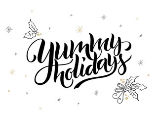 vector hand lettering christmas greetings text - yummy holiday - with holly leaves and snowflakes