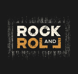 Rock and roll t-shirt and apparel design with grunge effect and textured lettering. Vector print, typography, poster, emblem.