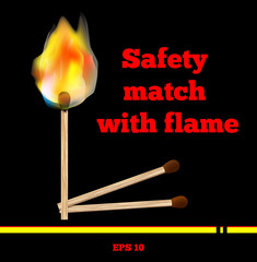 Matchstick burning with flame and smoke on black background. Beautiful bright fire vector format EPS 10. Inscription Safety match witch flame.