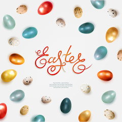 Easter banner with golden, orange and blue glossy eggs. Realistic chicken and quail dyed Easter eggs. View from above. Hand lettering. Isolated on white. Vector illustration.