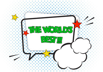 The world's best comic pop art speech bubble quote, isolated on white background. Cartoon frame with cute graphic design elements, blue halftone in shape of stars.