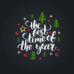 The Best Time of the Year lettering on black background. Vector hand drawn Christmas illustration.