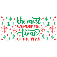 The Most Wonderful Time Of The Year lettering on festive background. Vector hand drawn Christmas illustration.