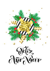 Feliz Ano Nuevo Spanish Happy New Year calligraphy hand drawn text for greeting card background template. Vector Christmas tree holly wreath decoration, golden confetti ribbon on premium white design