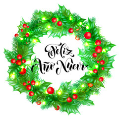 Feliz Ano Nuevo Spanish Happy New Year holiday hand drawn calligraphy text for greeting card background design template. Vector Christmas tree holly wreath decoration and golden lights garland
