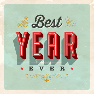 Vintage Style Postcard - Best Year Ever - Vector EPS 10. Grunge effects can be easily removed for a clean, brand new sign. For your print and web messages : greeting cards, banners, t-shirts.