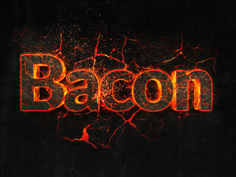 Bacon Fire text flame burning hot lava explosion background.