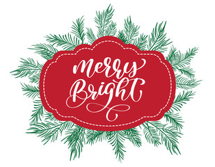 Text Merry Bright on a red tag on the background of a tree. Hand lettering calligraphic Christmas type poster