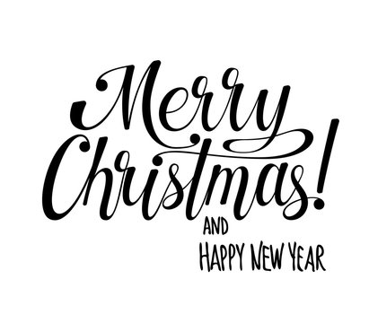 Merry Christmas and Happy New Year lettering. Calligraphy text for design card, holiday greeting gift poster. Black and white vector illustration.