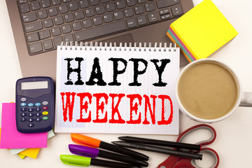 Word writing Happy Weekend in the office with surroundings such as laptop, marker, pen, stationery, coffee. Business concept for Holiday Day Off Celebration Workshop white background with copy space