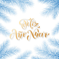 Feliz Ano Nuevo Spanish Happy New Year golden calligraphy hand drawn text on fir branch ornament for greeting card background template. Vector Christmas golden text and frozen blue and white design