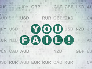 Finance concept: Painted green text You Fail! on Digital Data Paper background with Currency