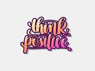 think positive hand lettering graffiti logo poster