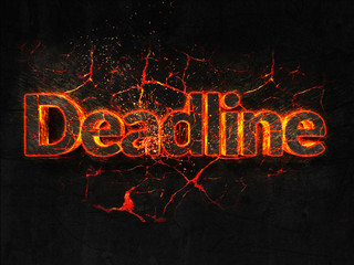 Deadline Fire text flame burning hot lava explosion background.