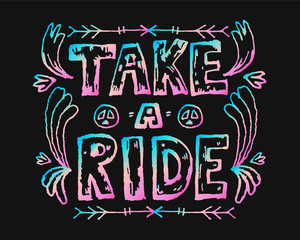 Detailed ornamental Take a ride quote designr