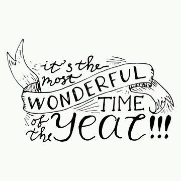It's the most wonderful time of the year. Vector calligraphy.