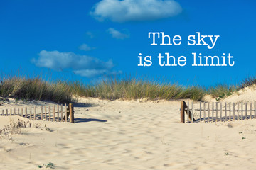 Inspirational motivation quote The sky is the limit