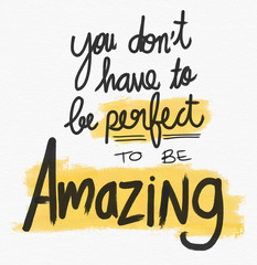 You don't have to be perfect to be amazing word lettering watercolor illustration