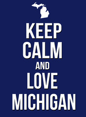 Keep calm and love Michigan poster