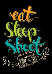 Retro photo camera with stylish lettering - Eat, Sleep, Shoot