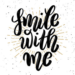 Smile with me. Hand drawn motivation lettering quote. Design element for poster, banner, greeting card. Vector illustration