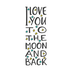 """Hand drawn word. Brush pen lettering with phrase """" i love you to the moon and back """"."""