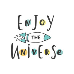 "Hand drawn word. Brush pen lettering with phrase "" enjoy the universe ""."