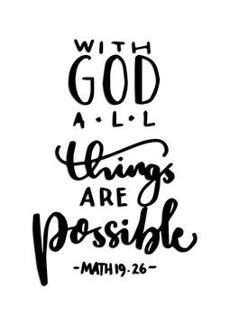 Hand Lettering With God All Things Are Possible. Modern Calligraphy. Handwritten Motivational Inspirational Quote.