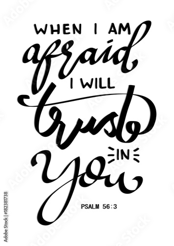 "Christian Inspirational Quotes Black Background: ""Hand Lettering When I Am Afraid I Will Trust In You On"