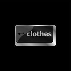 clothes word on button on laptop computer keyboard