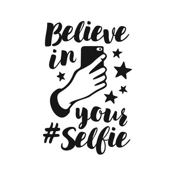 Believe in your selfie funny poster. Vector vintage illustration.